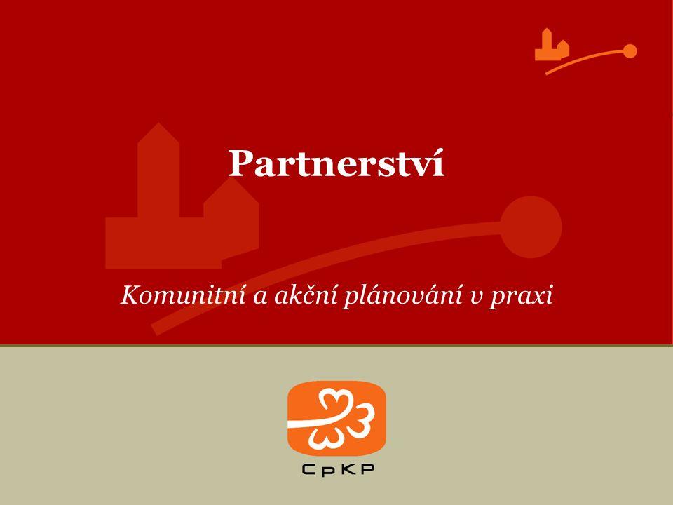 Komunitní a akční plánování v praxi Partnerství