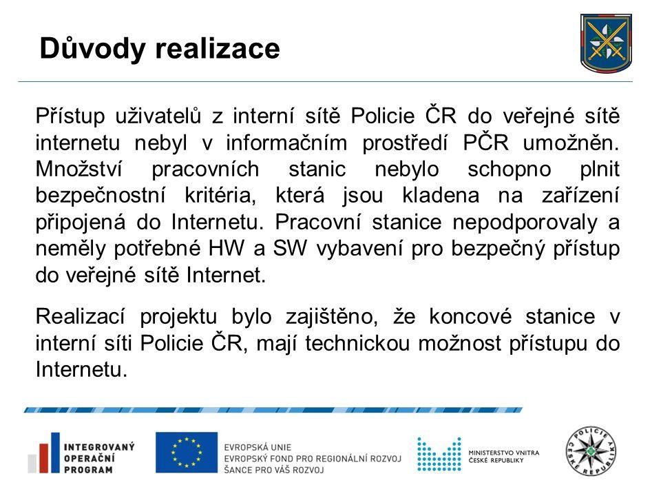 Důvody realizace 27.9.2016 4 Přístup uživatelů z interní sítě Policie ČR do veřejné sítě internetu nebyl v informačním prostředí PČR umožněn. Množství