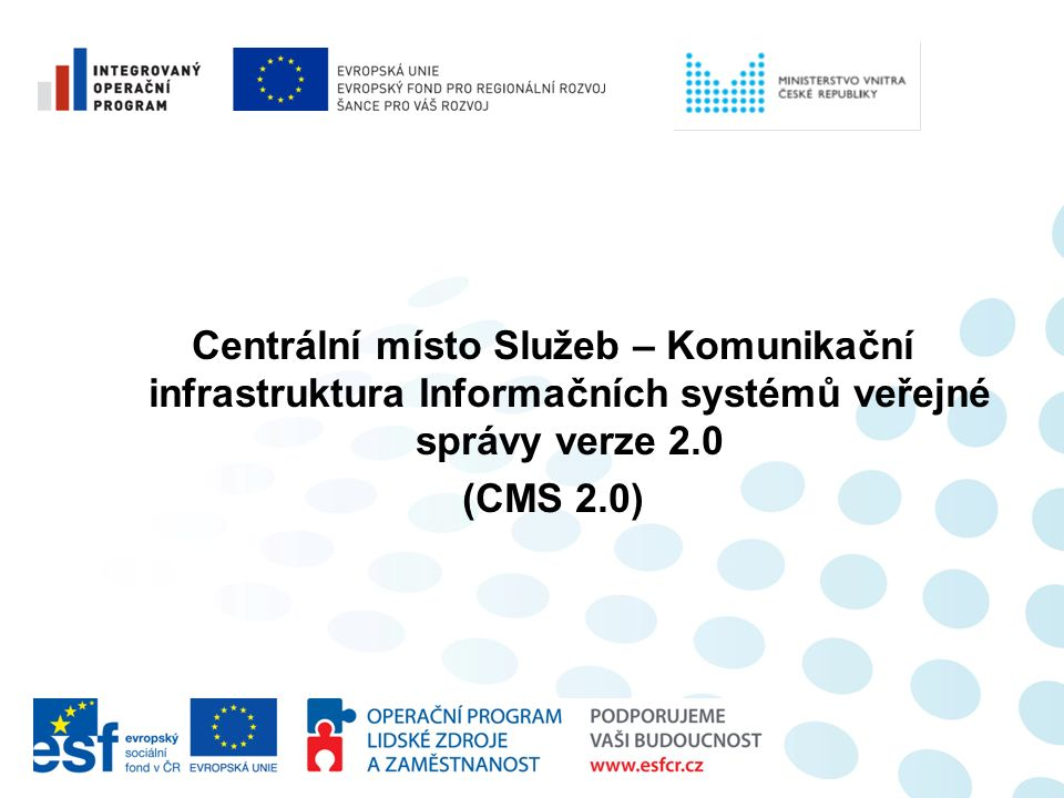 Centrální místo Služeb – Komunikační infrastruktura Informačních systémů veřejné správy verze 2.0 (CMS 2.0)