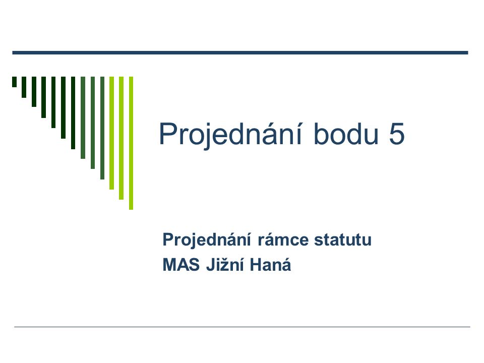 Projednání bodu 5 Projednání rámce statutu MAS Jižní Haná