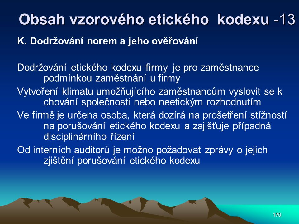 170 Obsah vzorového etického kodexu -13 K.