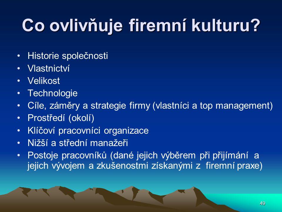 49 Co ovlivňuje firemní kulturu.