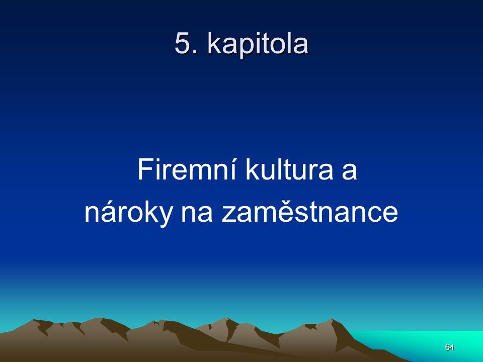 64 5. kapitola Firemní kultura a nároky na zaměstnance