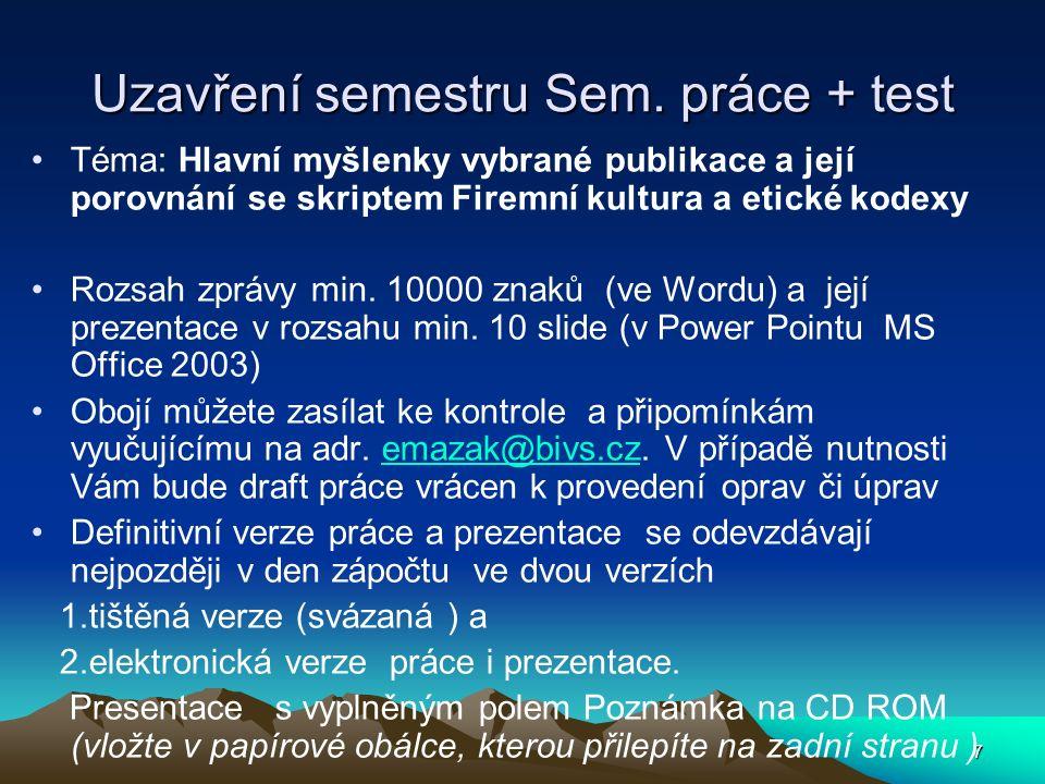 168 Obsah vzorového etického kodexu -11 I.Otázky v případě převzetí nebo fúze respektování místních doporučení a předpisů a dále mj.