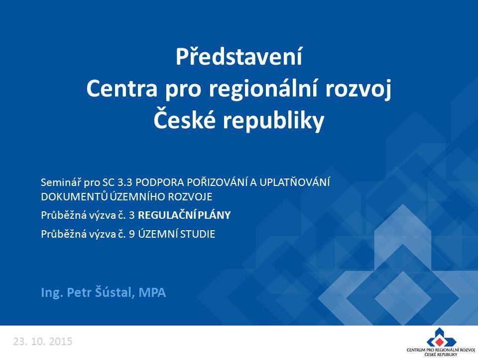 Představení Centra pro regionální rozvoj České republiky Ing.
