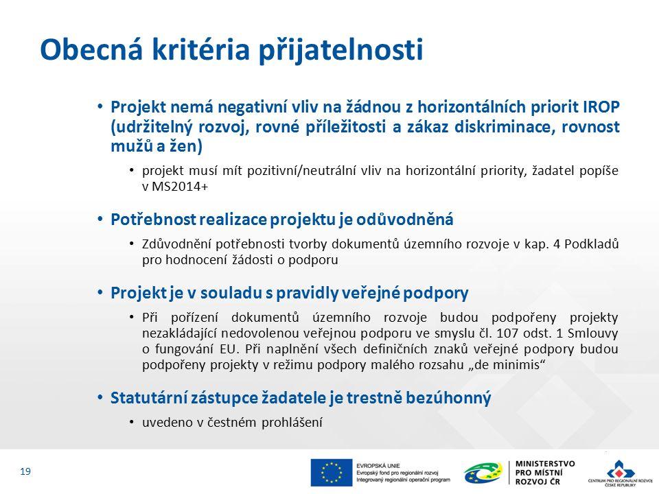 Projekt nemá negativní vliv na žádnou z horizontálních priorit IROP (udržitelný rozvoj, rovné příležitosti a zákaz diskriminace, rovnost mužů a žen) projekt musí mít pozitivní/neutrální vliv na horizontální priority, žadatel popíše v MS2014+ Potřebnost realizace projektu je odůvodněná Zdůvodnění potřebnosti tvorby dokumentů územního rozvoje v kap.