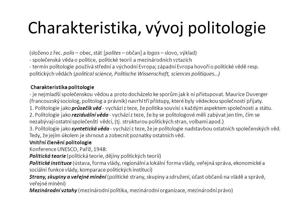 Charakteristika, vývoj politologie Z dějin politologie Sokrates (469-399přnl)byl prvním antickým filozofem,který zdůrazňoval nezbytnost vědomostí v politickém životě Platón (427-347př.n.l.) se ve spise Ústava pokusil vyložit politickou teorii.