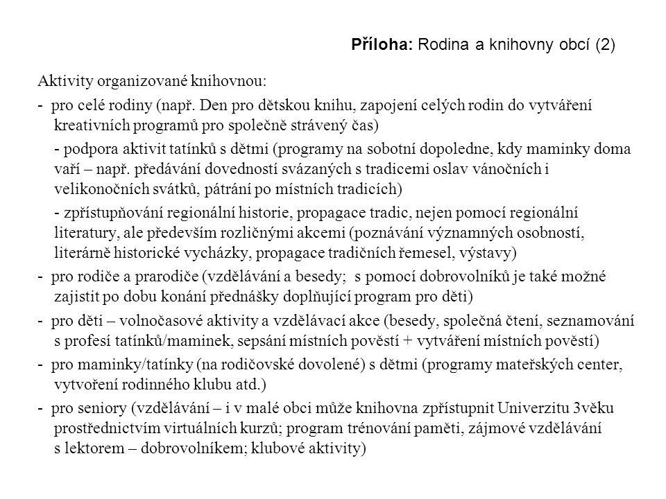 Příloha: Rodina a knihovny obcí (2) Aktivity organizované knihovnou: - pro celé rodiny (např.