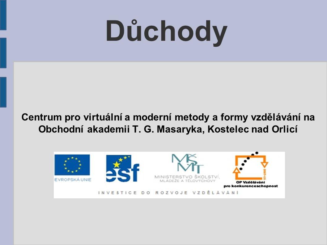 Důchody Centrum pro virtuální a moderní metody a formy vzdělávání na Obchodní akademii T.