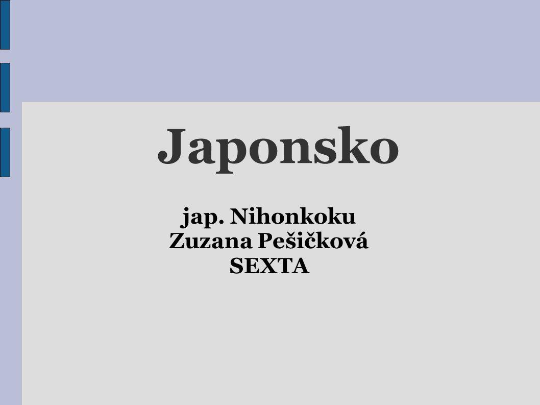 Japonsko jap. Nihonkoku Zuzana Pešičková SEXTA