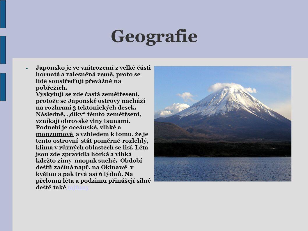 Geografie Japonsko je ve vnitrozemí z velké části hornatá a zalesněná země, proto se lidé soustřeďují převážně na pobřežích. Vyskytují se zde častá ze