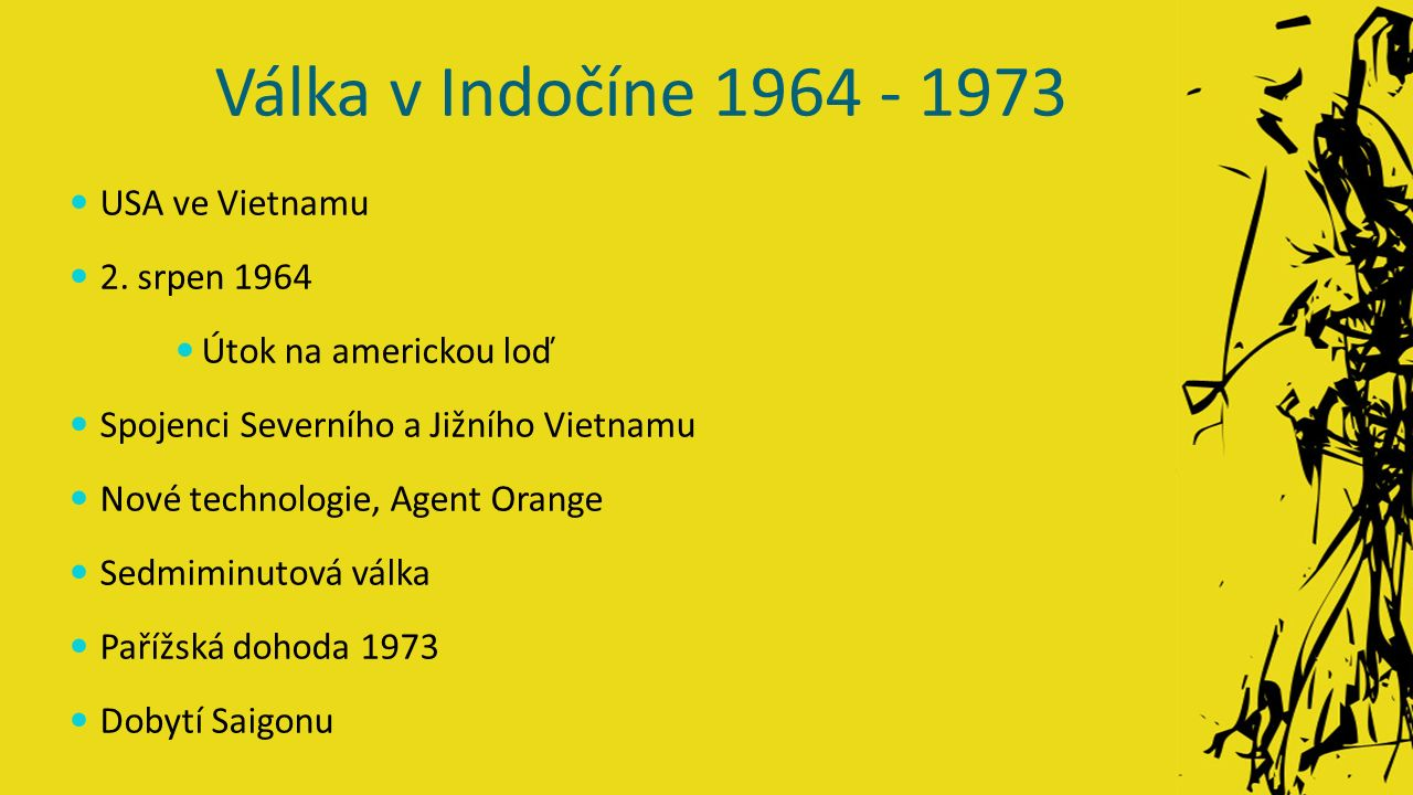 Válka v Indočíne 1964 - 1973 USA ve Vietnamu 2.