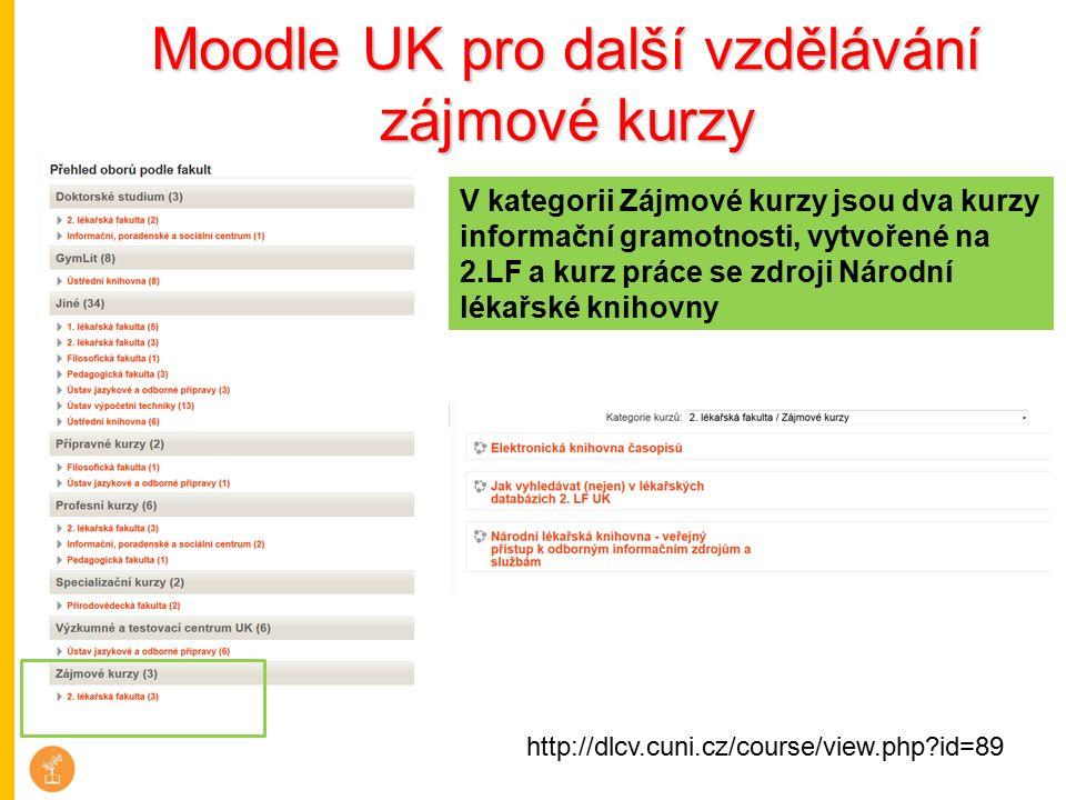 Moodle UK pro další vzdělávání zájmové kurzy V kategorii Zájmové kurzy jsou dva kurzy informační gramotnosti, vytvořené na 2.LF a kurz práce se zdroji