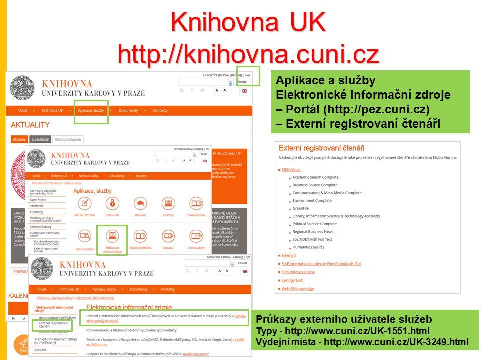 Knihovna UK http://knihovna.cuni.cz Aplikace a služby Elektronické informační zdroje – Portál (http://pez.cuni.cz) – Externí registrovaní čtenáři Apli