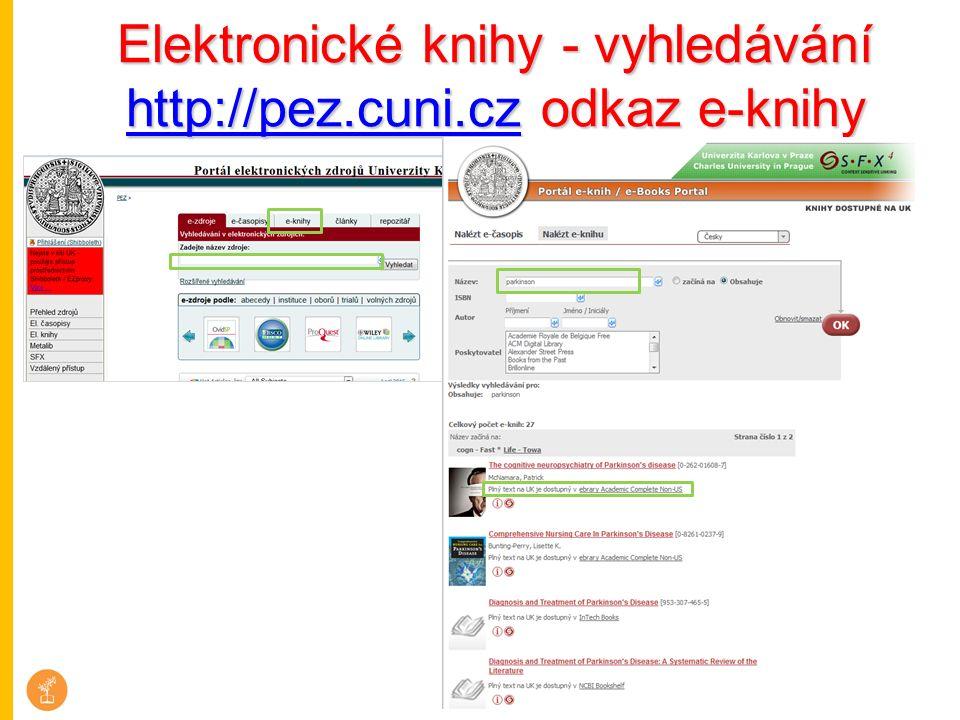 Elektronické knihy - vyhledávání http://pez.cuni.czhttp://pez.cuni.cz odkaz e-knihy http://pez.cuni.cz
