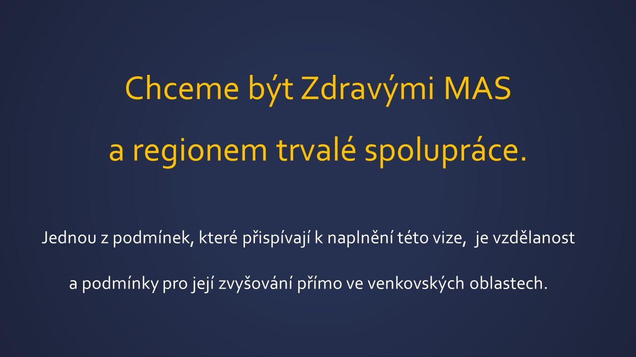 Chceme být Zdravými MAS a regionem trvalé spolupráce.