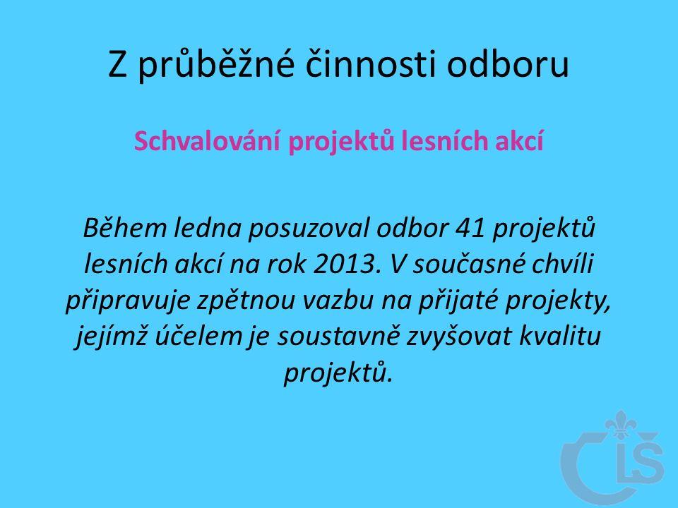 Z průběžné činnosti odboru Schvalování projektů lesních akcí Během ledna posuzoval odbor 41 projektů lesních akcí na rok 2013.