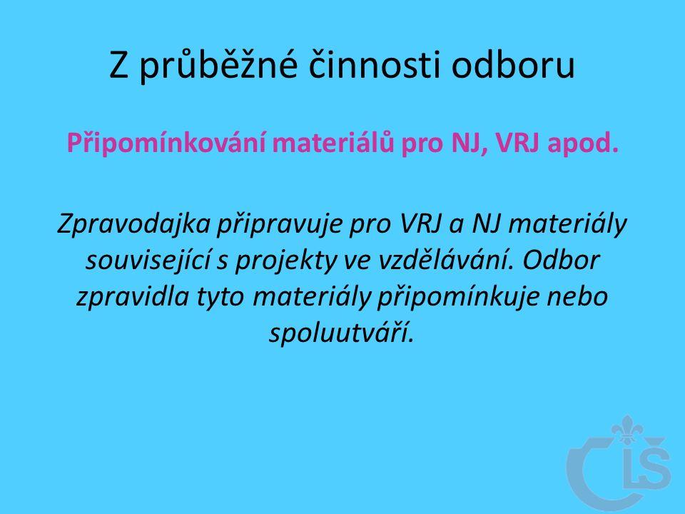 Z průběžné činnosti odboru Připomínkování materiálů pro NJ, VRJ apod.