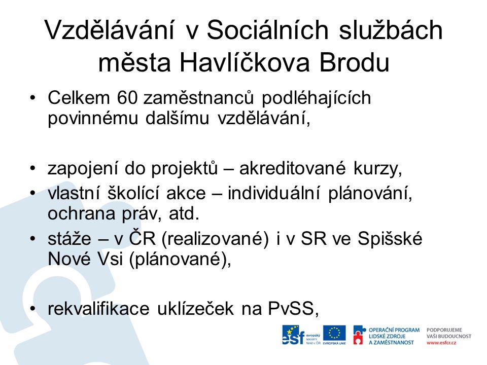Vzdělávání v Sociálních službách města Havlíčkova Brodu Celkem 60 zaměstnanců podléhajících povinnému dalšímu vzdělávání, zapojení do projektů – akreditované kurzy, vlastní školící akce – individuální plánování, ochrana práv, atd.