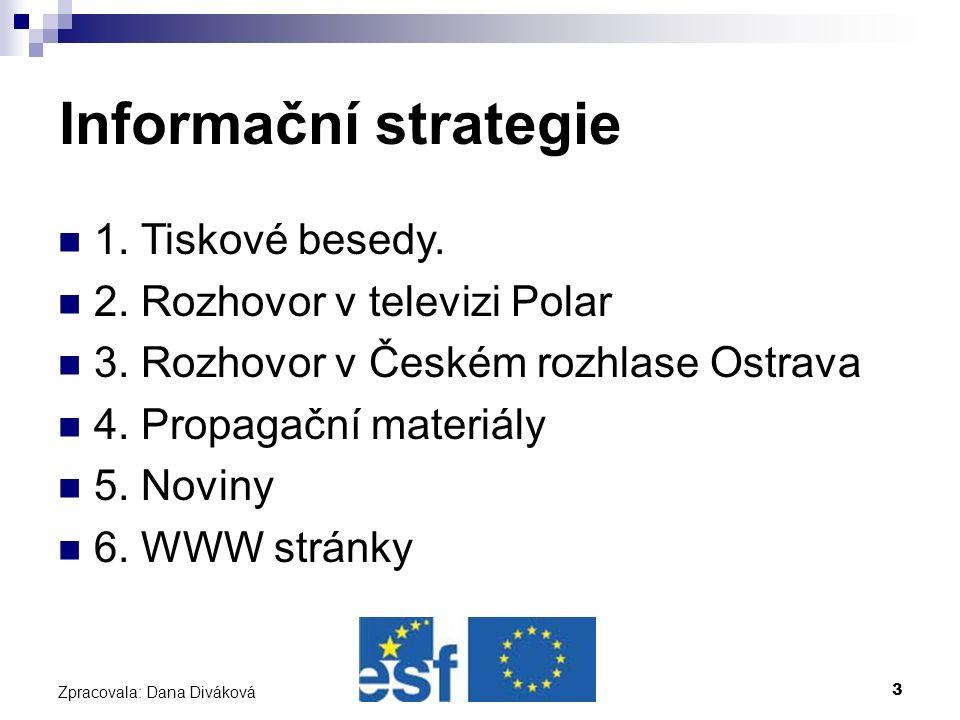 3 Zpracovala: Dana Diváková Informační strategie 1.