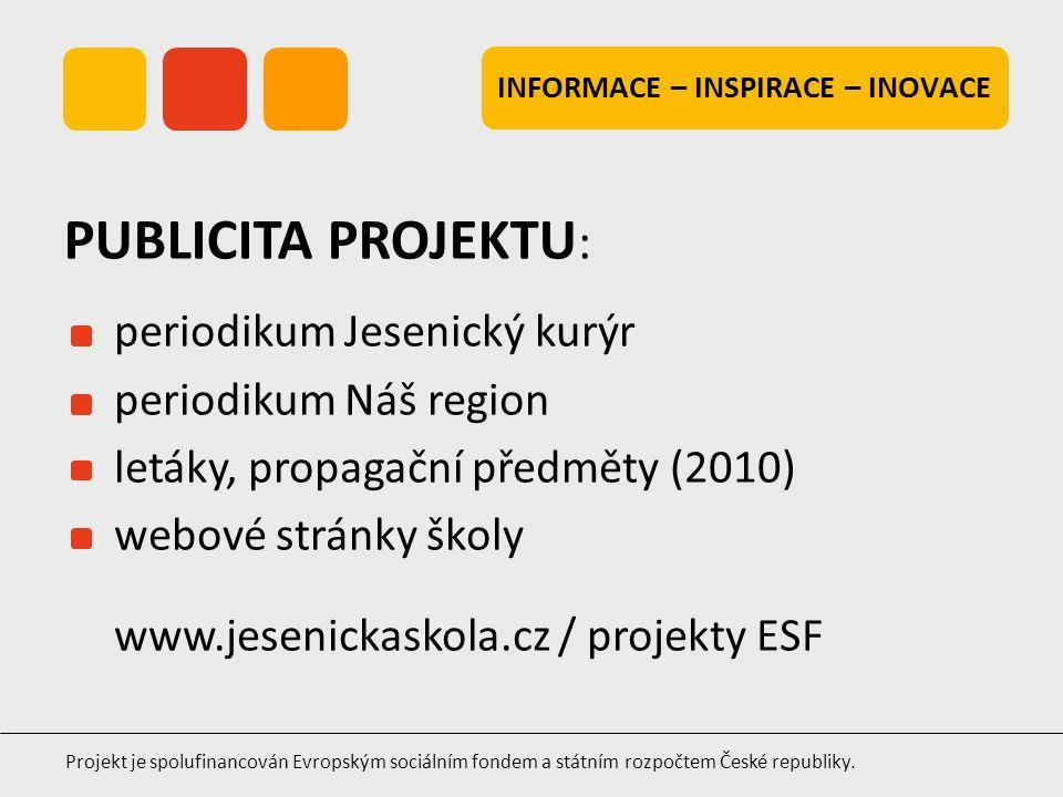 INFORMACE – INSPIRACE – INOVACE Projekt je spolufinancován Evropským sociálním fondem a státním rozpočtem České republiky. periodikum Jesenický kurýr