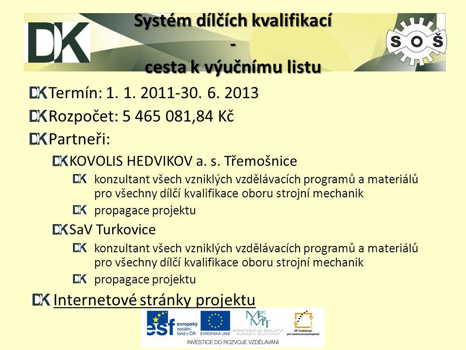 Systém dílčích kvalifikací - cesta k výučnímu listu Termín: 1.