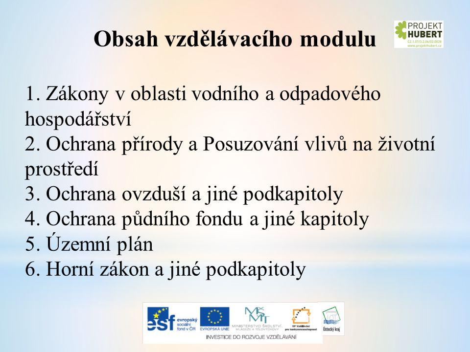 Obsah vzdělávacího modulu 1. Zákony v oblasti vodního a odpadového hospodářství 2.