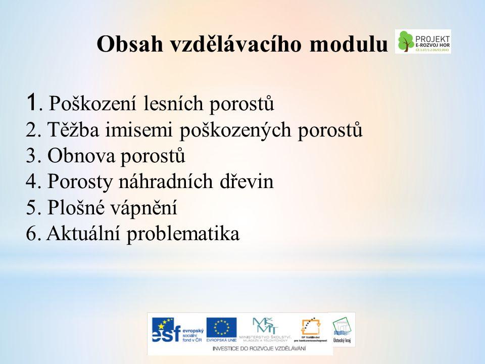 Obsah vzdělávacího modulu 1. Poškození lesních porostů 2.