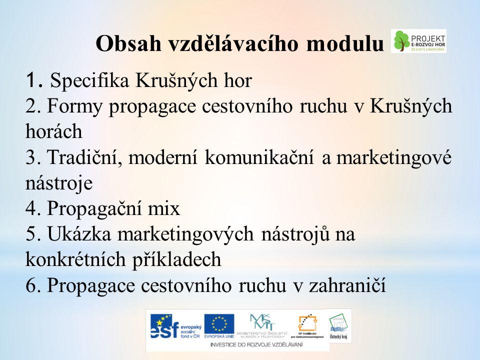 Obsah vzdělávacího modulu 1. Specifika Krušných hor 2.