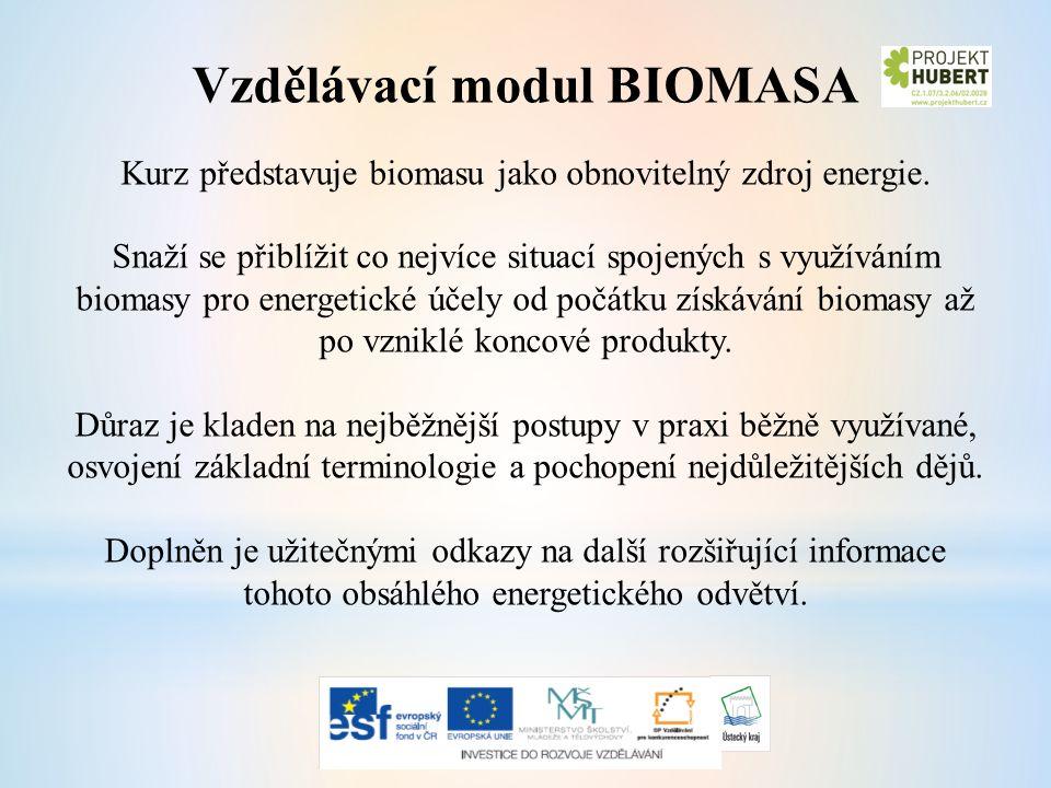 Vzdělávací modul BIOMASA Kurz představuje biomasu jako obnovitelný zdroj energie.
