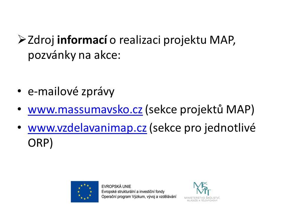  Zdroj informací o realizaci projektu MAP, pozvánky na akce: e-mailové zprávy www.massumavsko.cz (sekce projektů MAP) www.massumavsko.cz www.vzdelavanimap.cz (sekce pro jednotlivé ORP) www.vzdelavanimap.cz
