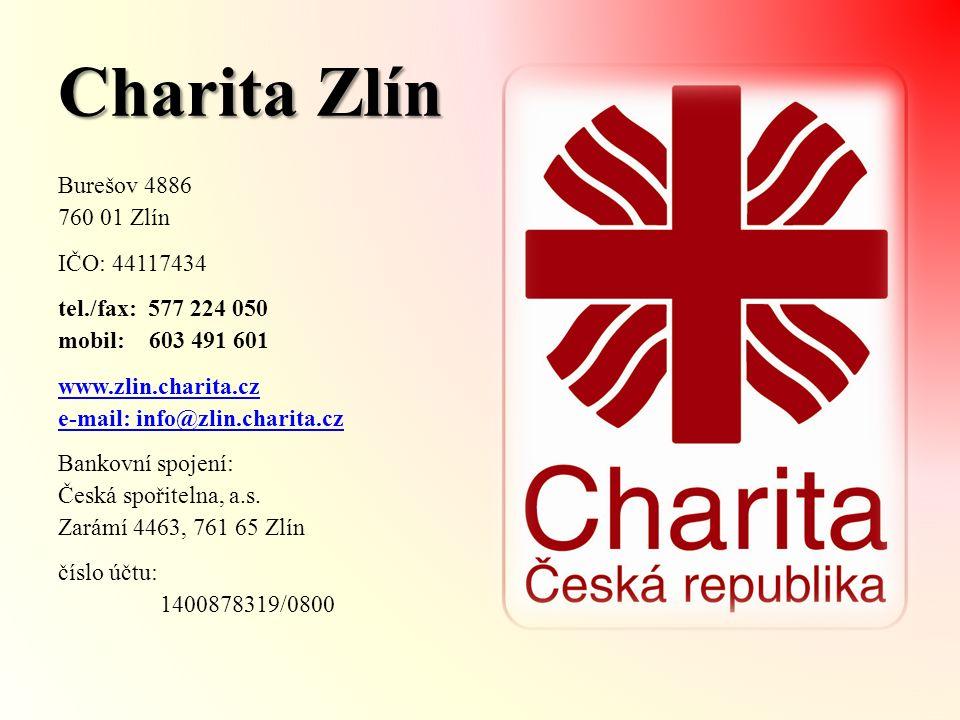 Charita Zlín Burešov 4886 760 01 Zlín IČO: 44117434 tel./fax: 577 224 050 mobil: 603 491 601 www.zlin.charita.cz e-mail: info@zlin.charita.cz Bankovní spojení: Česká spořitelna, a.s.