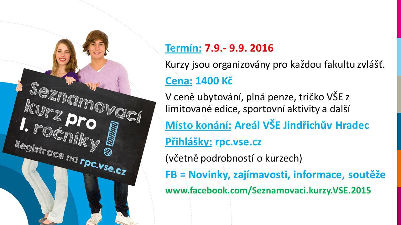 Termín: 7.9.- 9.9. 2016 Kurzy jsou organizovány pro každou fakultu zvlášť.