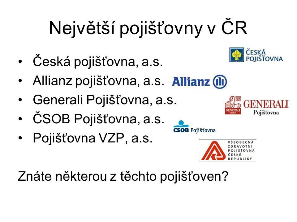 Největší pojišťovny v ČR Česká pojišťovna, a.s. Allianz pojišťovna, a.s.