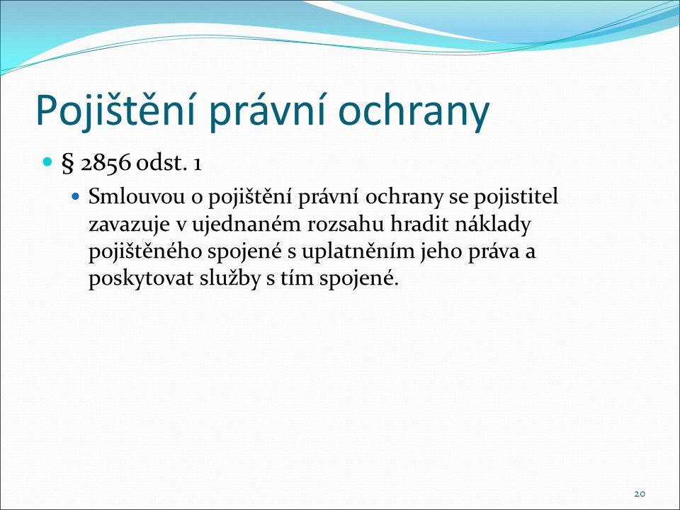 Pojištění právní ochrany § 2856 odst.