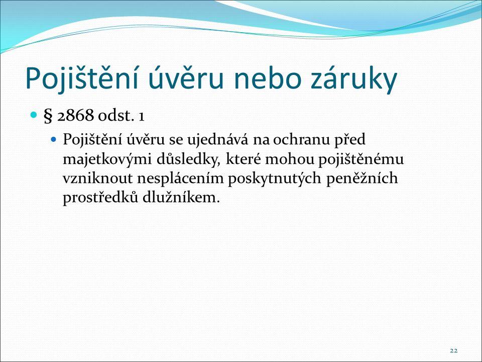 Pojištění úvěru nebo záruky § 2868 odst.