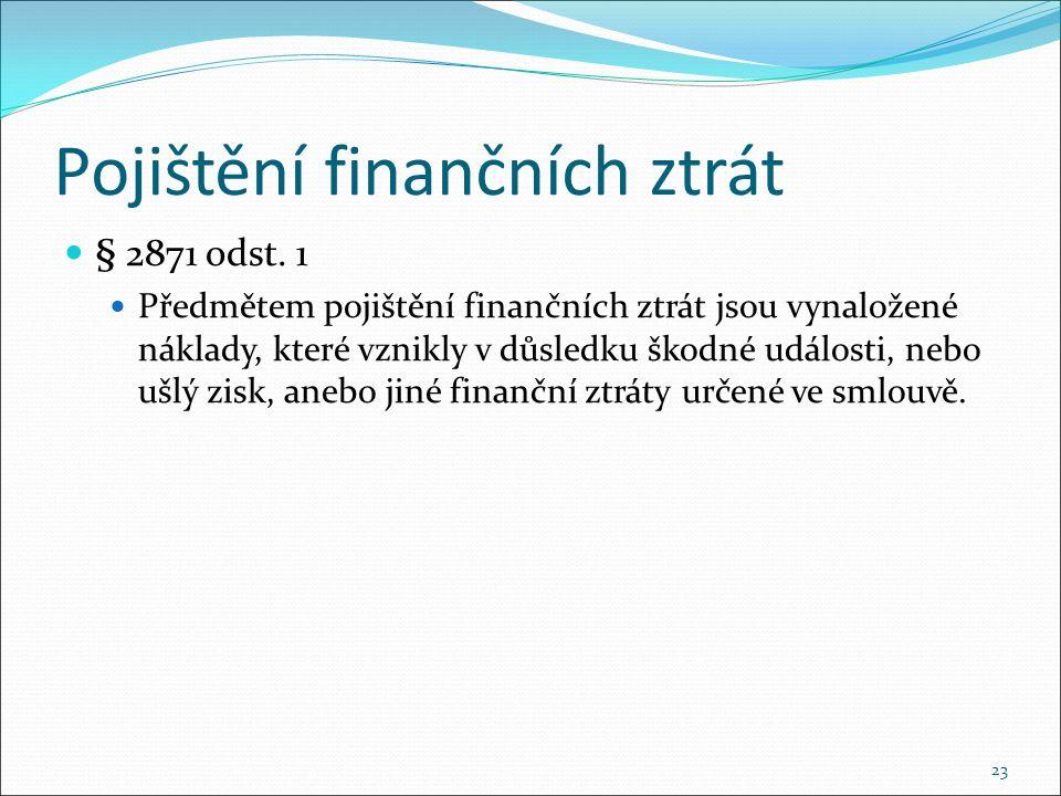 Pojištění finančních ztrát § 2871 odst.