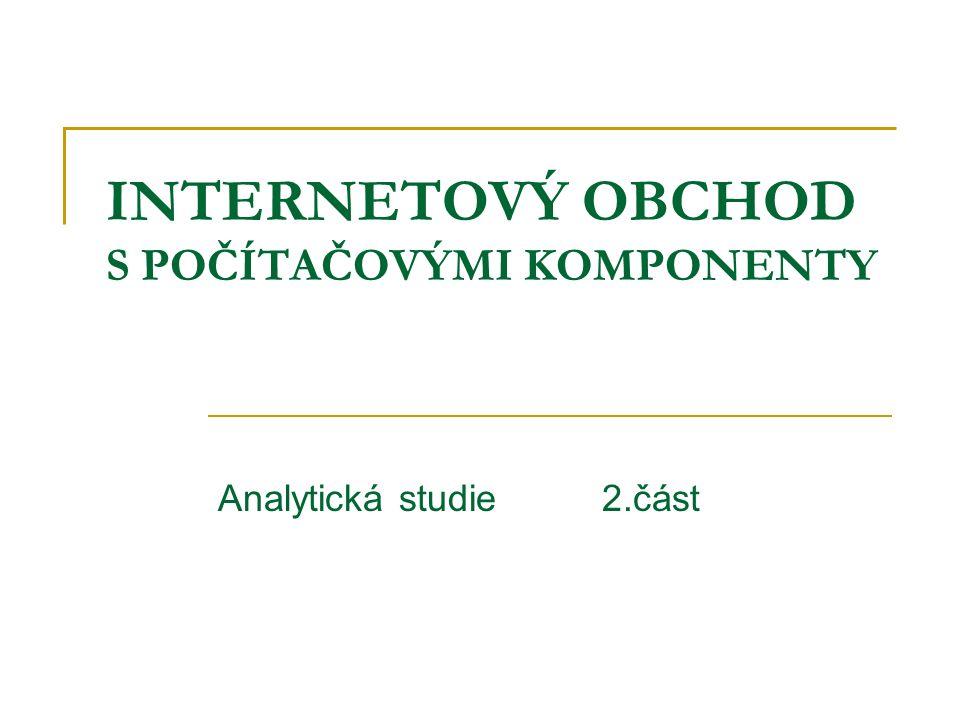 INTERNETOVÝ OBCHOD S POČÍTAČOVÝMI KOMPONENTY Analytická studie2.část