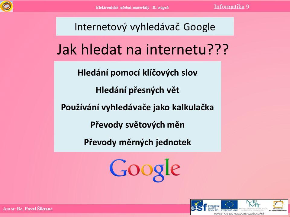 Internetový vyhledávač Google Elektronické učební materiály - II.