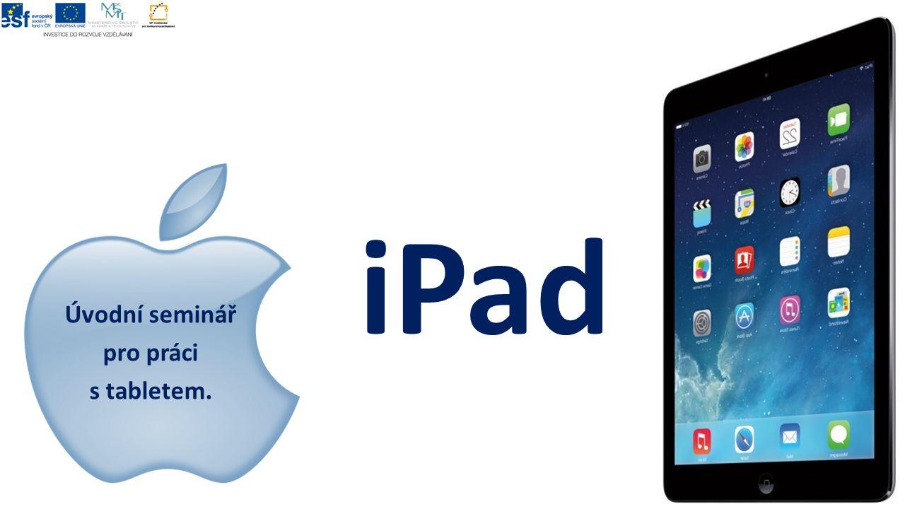 iPad Úvodní seminář pro práci s tabletem. 2