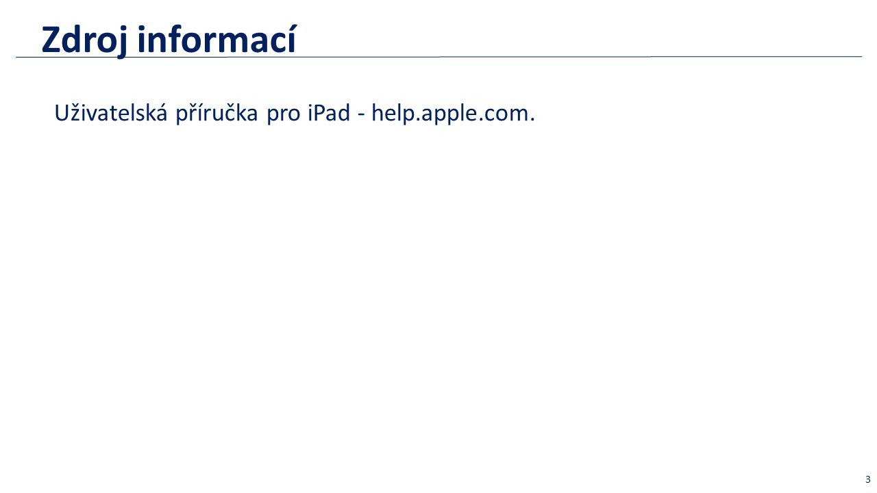 Zdroj informací Uživatelská příručka pro iPad - help.apple.com. 3