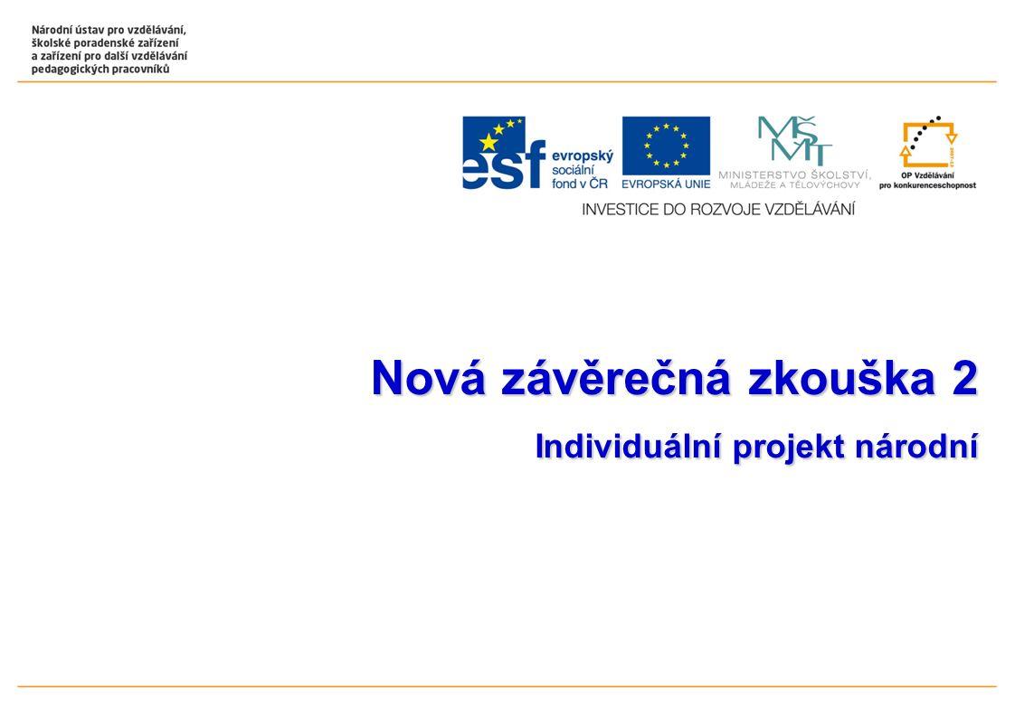 Nová závěrečná zkouška 2 Individuální projekt národní