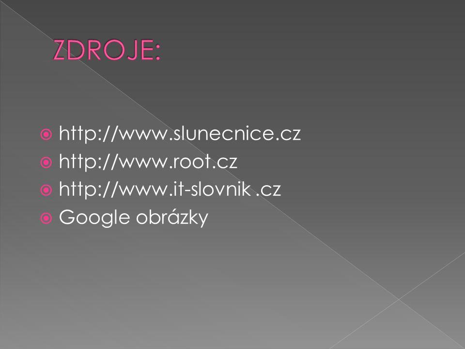  http://www.slunecnice.cz  http://www.root.cz  http://www.it-slovnik.cz  Google obrázky