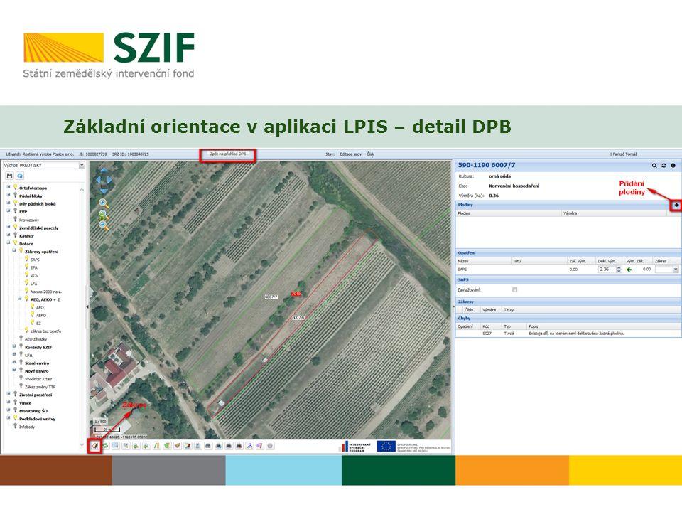 Základní orientace v aplikaci LPIS – detail DPB