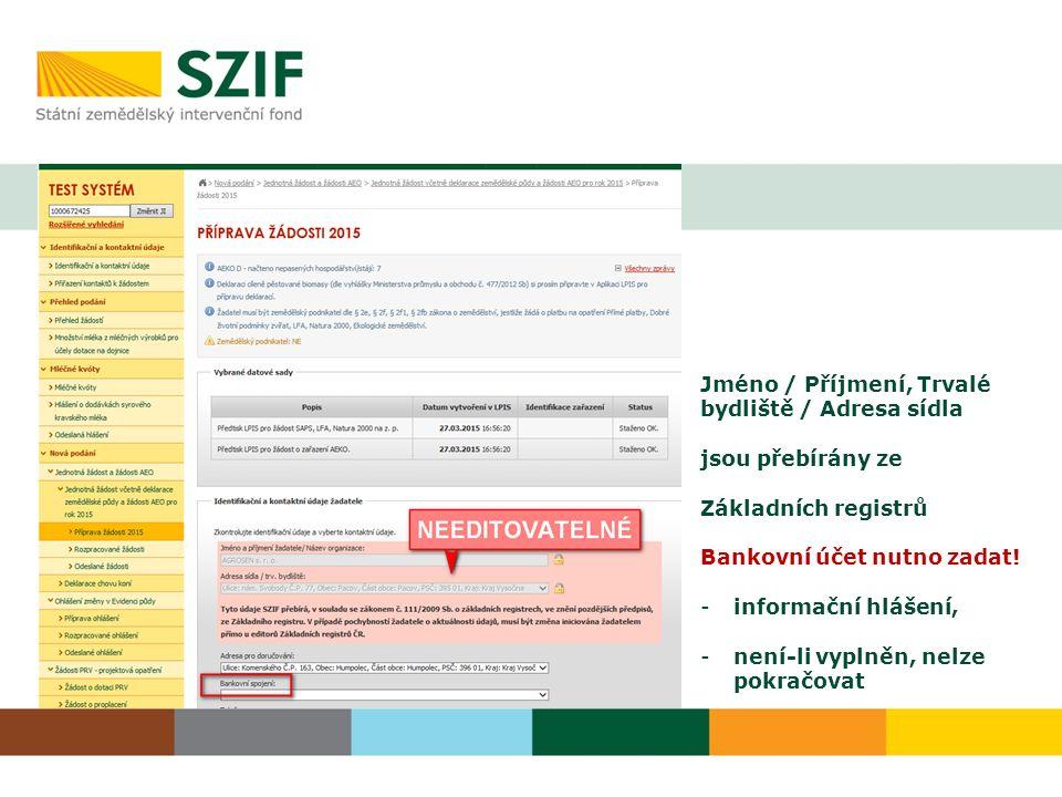 Jméno / Příjmení, Trvalé bydliště / Adresa sídla jsou přebírány ze Základních registrů Bankovní účet nutno zadat.