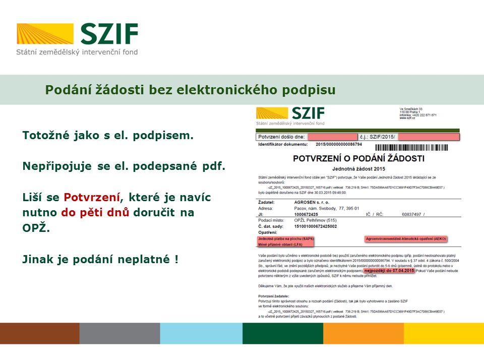 Podání žádosti bez elektronického podpisu Totožné jako s el.