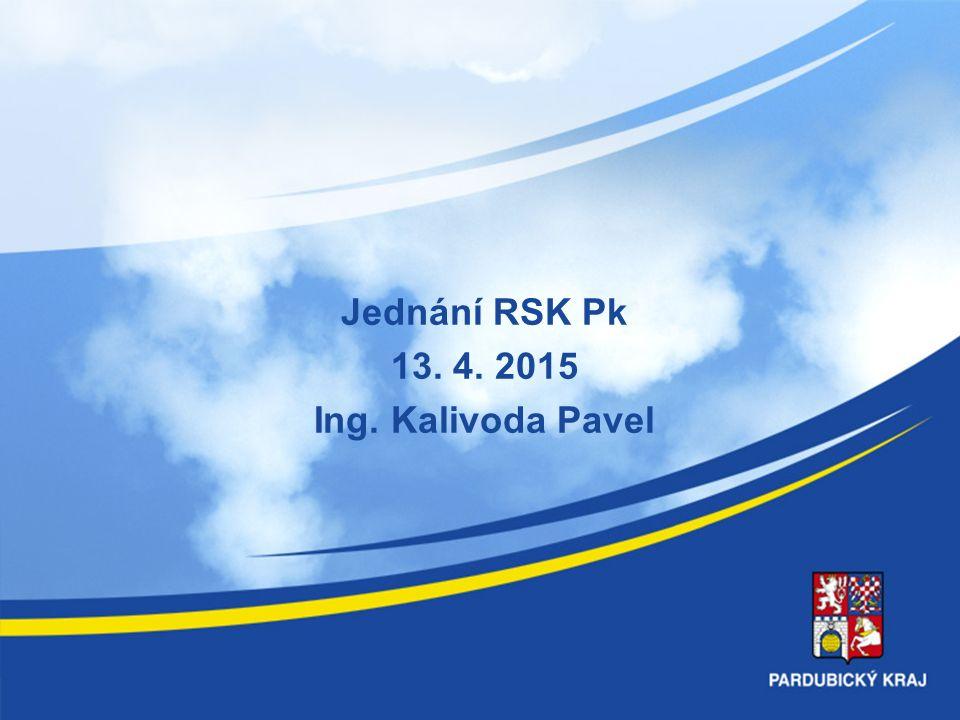 Jednání RSK Pk 13. 4. 2015 Ing. Kalivoda Pavel