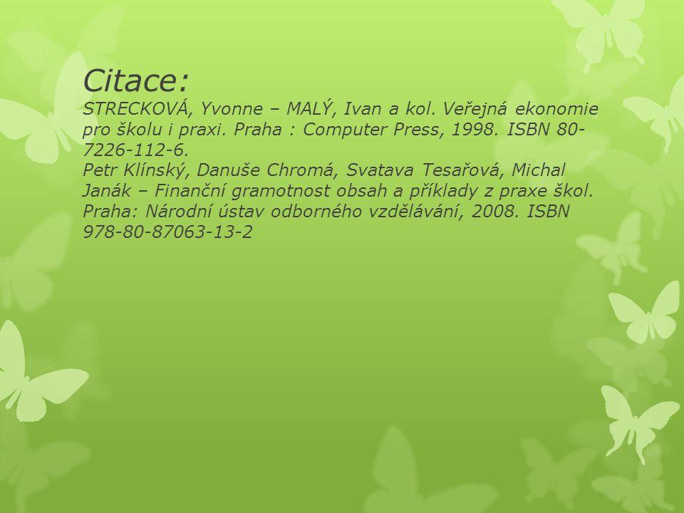 Citace: STRECKOVÁ, Yvonne – MALÝ, Ivan a kol.Veřejná ekonomie pro školu i praxi.
