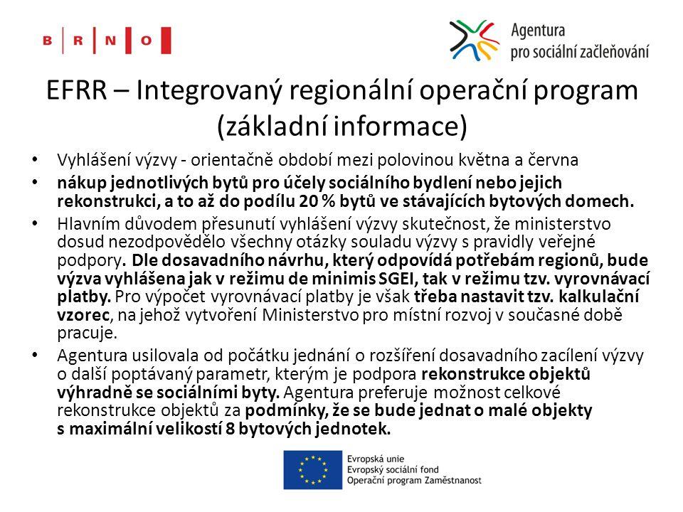 EFRR – Integrovaný regionální operační program (základní informace) Vyhlášení výzvy - orientačně období mezi polovinou května a června nákup jednotliv