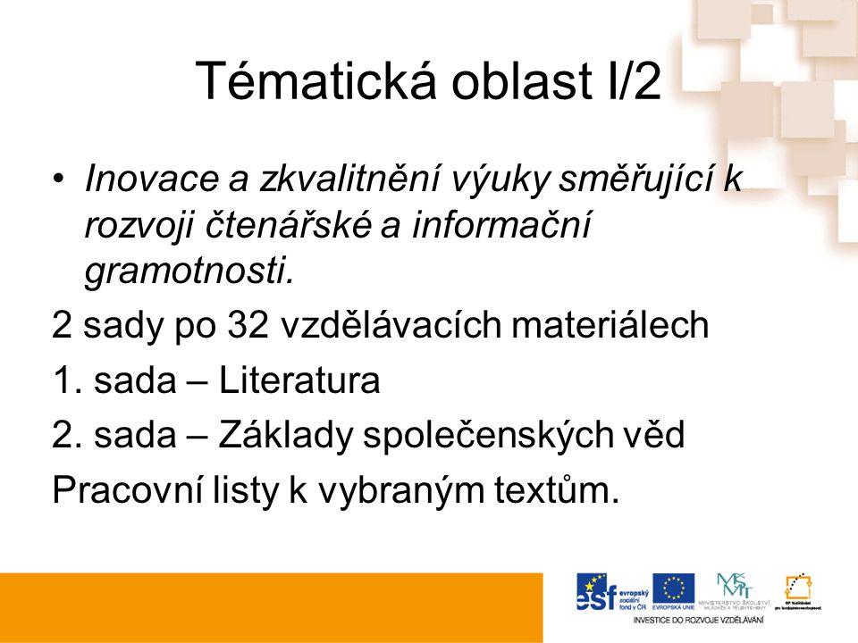 Tématická oblast I/2 Inovace a zkvalitnění výuky směřující k rozvoji čtenářské a informační gramotnosti.